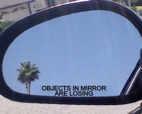 """(2) Mirror Decals """" OBJECTS IN MIRROR ARE LOSING"""" for VOLVO XC V S C 30 40 50 60 70 80 90 TURBO 240 740 850 940 960 C30 C70 S40 S60 S70 S80 V40 V50 V70 XC60 XC70 XC90 P1800 122 AMAZON Volvo http://www.amazon.com/dp/B003ZCE7GI/ref=cm_sw_r_pi_dp_OZtyvb1B9TRF3"""