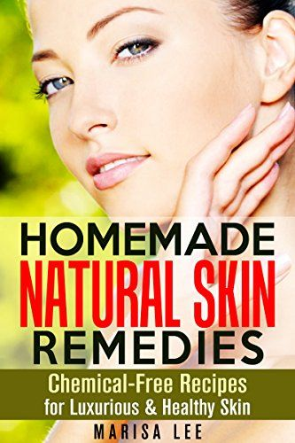 Homemade Natural Skin Remedies: Chemical-Free Recipes for Luxurious & Healthy Skin (DIY Beauty Products) - http://positivelifemagazine.com/homemade-natural-skin-remedies-chemical-free-recipes-for-luxurious-healthy-skin-diy-beauty-products-2/