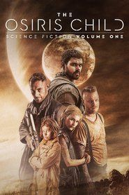 Science Fiction Volume One: The Osiris Child Full MOvie HD  Download