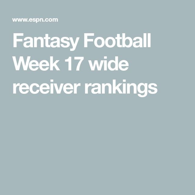 Fantasy Football Week 17 wide receiver rankings