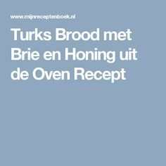 Turks Brood met Brie en Honing uit de Oven Recept