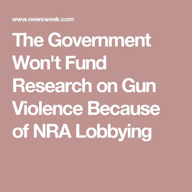 The Government Won't Fund Research on Gun Violence Because of NRA Lobbying