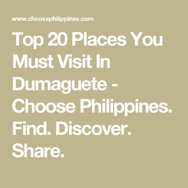 Top 20 Places You Must Visit In Dumaguete - Choose Philippines. Find. Discover. Share.