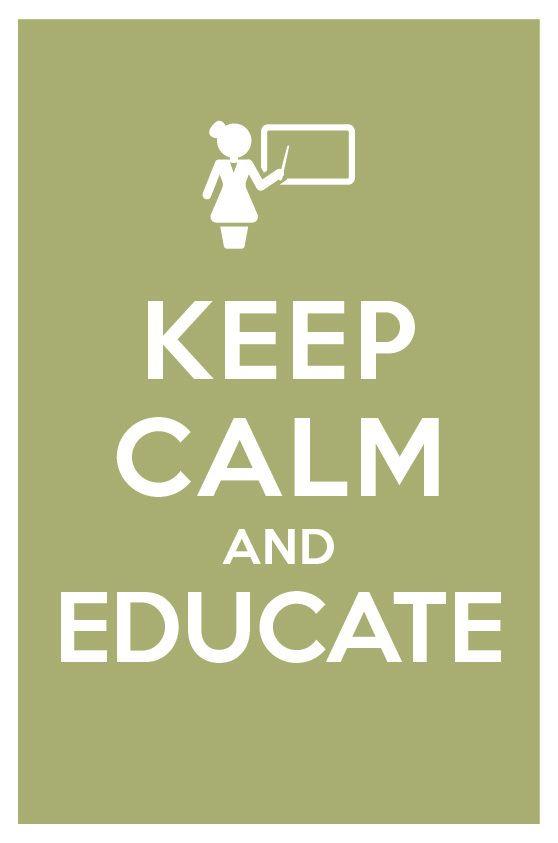 Keep calm and educate!