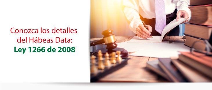 Conozca los detalles  del Hábeas Data: Ley 1266 de 2008