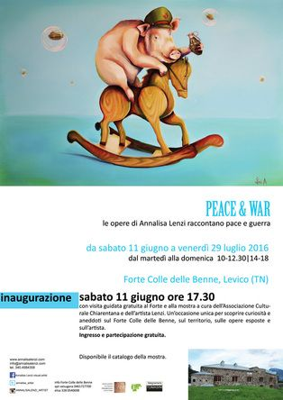 PEACE & WAR is a project by artist Annalisa Lenzi, narrating about peace and war, using a language inspired by pop and street art, will be open from June 11 to July 29 2016, at Forte Colle delle Benne, in Levico Terme (TN).
