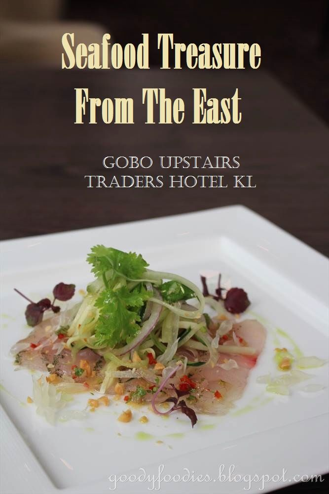 GoodyFoodies: Seafood Treasure from the East Promotion @ Gobo Upstairs, Traders Hotel KL