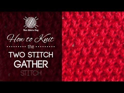 ▶ How to Knit the Two Stitch Gather Stitch - YouTube