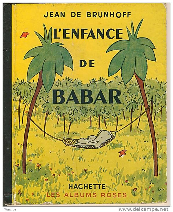 ¤ L'enfance de Babar - Jean de Brunhoff. Les albums roses de Hachette.