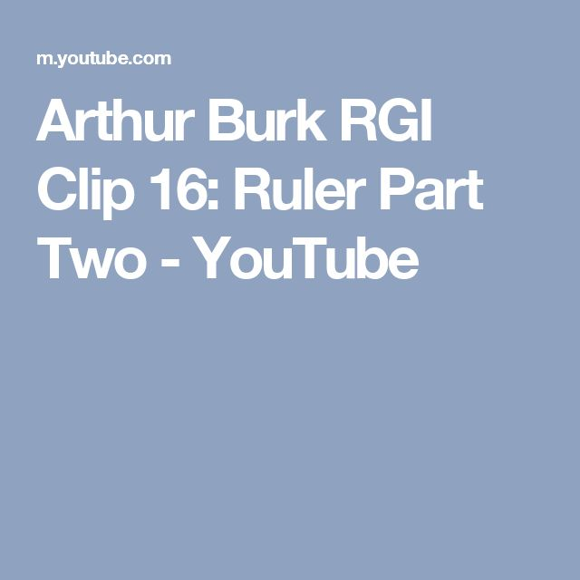 Arthur Burk RGI Clip 16: Ruler Part Two - YouTube