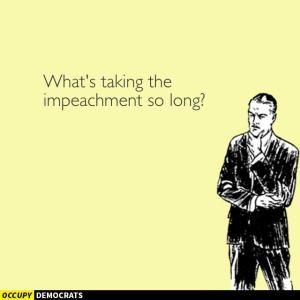 The best memes, tweets and jokes about Donald Trump's presidential inauguration and the beginning of his presidency.: What's Taking Impeachment So Long?