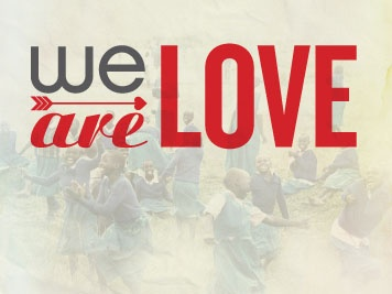 We Day - Take Action - Campaigns - We are Love