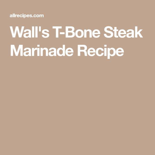 Wall's T-Bone Steak Marinade Recipe