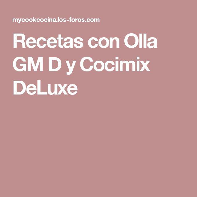 Recetas con Olla GM D y Cocimix DeLuxe