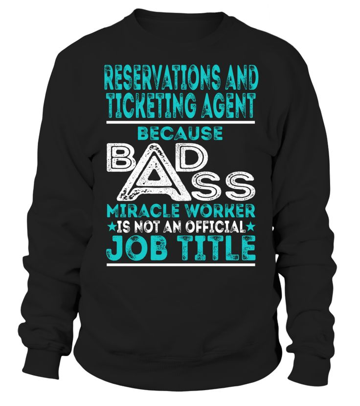 Reservations And Ticketing Agent - Badass Miracle Worker