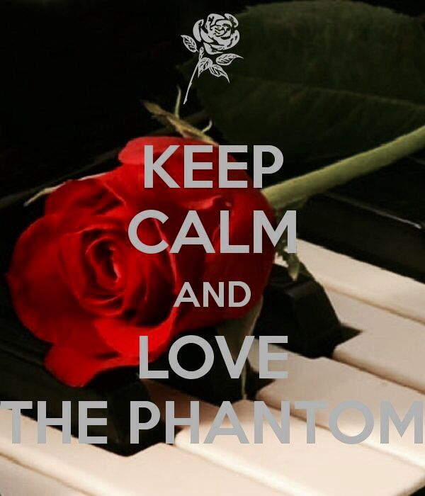 Keep calm & love the Phantom of the Opera