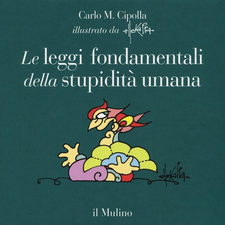"""Le leggi fondamentali della stupidità umana (1976), """"Mad Millers"""", Carlo M. Cipolla, illustrazioni ElleKappa."""