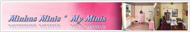 Minhas Minis - My Minis (in portuguese) DollHouse Brazil