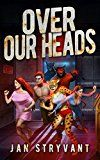 Over Our Heads (The Valens Legacy Book 3) by Jan Stryvant (Author) #Kindle US #NewRelease #ScienceFiction #SciFi #eBook #ad