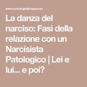La danza del narciso: Fasi della relazione con un Narcisista Patologico | Lei e lui... e poi?