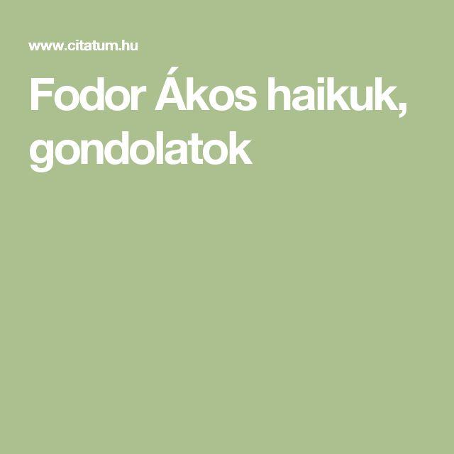 Fodor Ákos haikuk, gondolatok