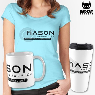 'Mason Industries: Protect & Save' design inspired by the the time travel Tv Show 'Timeless'. #Timeless #MasonIndustries #TShirt #Tee #Mug #TravelMug