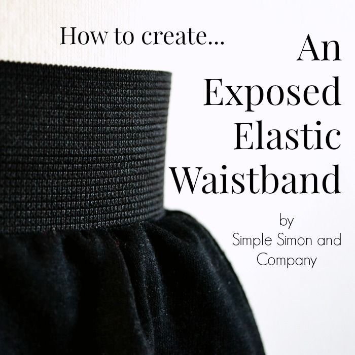 How to Make an Exposed Elastic Waistband - Simple Simon and Company