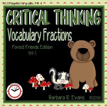 Exercise your students critical thinking through FOREST FRIENDS VOCABULARY FRACTIONS, set 1.  The challenge is to create forest terminology using fractional parts of words.  This product is CCSS aligned for grades 3 and 4.  However, it will be applicable to high performing second graders, as well.