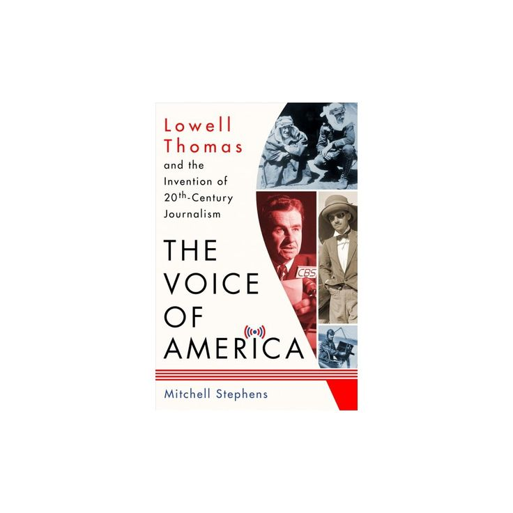 Voice of America : Lowell Thomas and the Invention of 20th-Century Journalism (Hardcover) (Mitchell