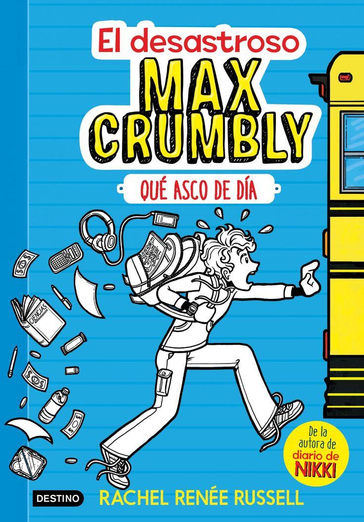 """""""El desastroso Max Crumbly 1"""". De la autora de Diario de Nikki, ¡una nueva serie más desternillante que nunca!"""