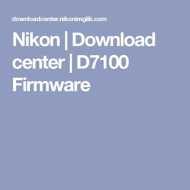 Nikon | Download center | D7100 Firmware