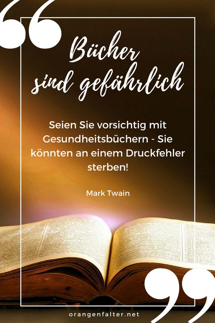 Bucher Sind Gefahrlich Seien Sie Vorsichtig Mit Gesundheitsbuchern Sie Konnten An Einem Druckfehler Sterben Mark Twain Zitat