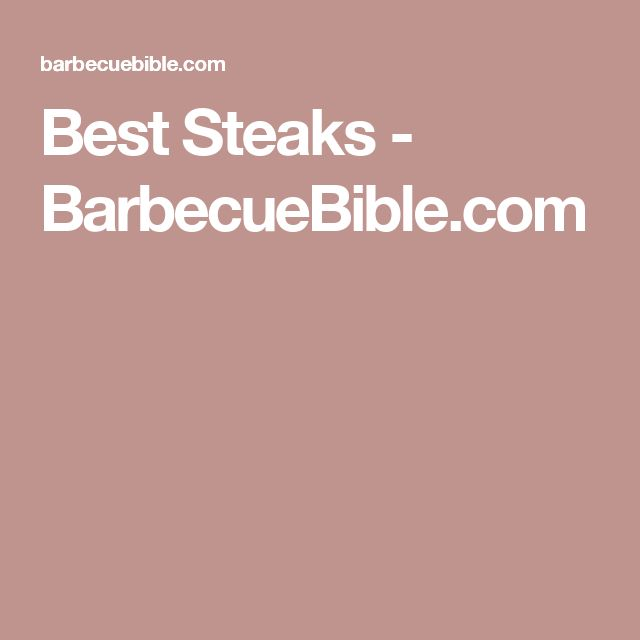 Best Steaks - BarbecueBible.com