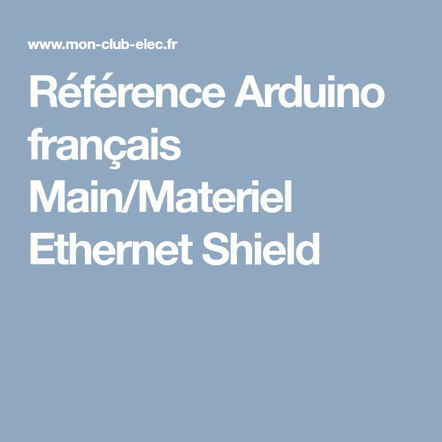 Référence Arduino français Main/Materiel Ethernet Shield