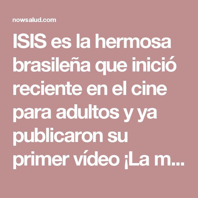 ISIS es la hermosa brasileña que inició reciente en el cine para adultos y ya publicaron su primer vídeo ¡La mejor hasta hoy!
