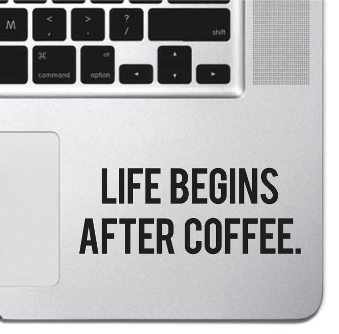Details about Life Begins After Coffee Macbook Pro Air Keyboard Sticker Laptop iPad Decal Mac