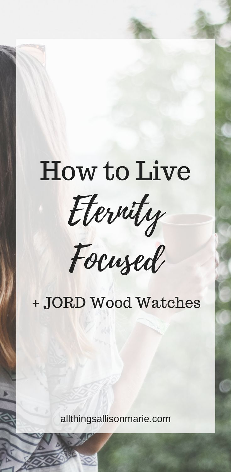 How to live a life focused on eternity.