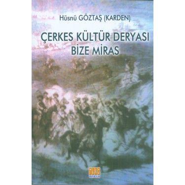 Çerkes Kültür Deryası Bize Miras   KAFDAV Yayıncılık İşletmesi
