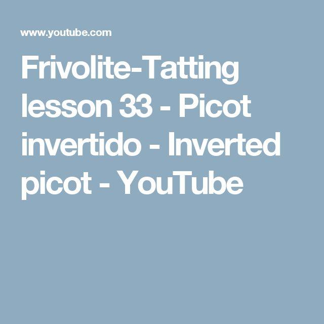 Frivolite-Tatting lesson 33 - Picot invertido - Inverted picot - YouTube