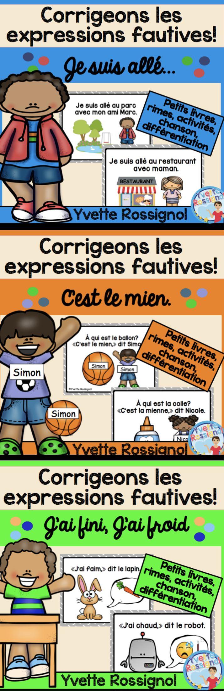 Il faut corriger ces expressions TRÈS tôt! Petit livres avec rimes, chansons, jeux et activités pour permettre les élèves de s'amuser en apprenant les bonnes expressions :)