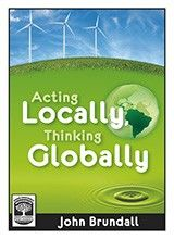 Acting Locally Thinking Globally provides teachers with informative and easy-to-use materials that support learning units focused on local environmental protection and sustainability. The resource is packed with facts, figures, diagrams, photographs and information. The supporting activities are grouped into four sections: being energy-wise; being water-wise; being waste-conscious; and being transport savvy. Great for seniors.