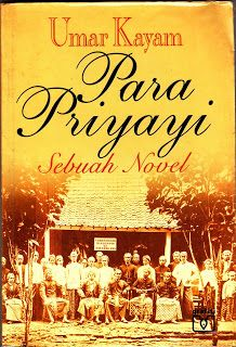 Judul: Para Priyayi. Pengarang: Umar Kayam. Penerbit: Pustaka Utama Grafiti, Cet. 5, 1995. Tebal: 308 Halaman. ISBN: 979-444-186-4
