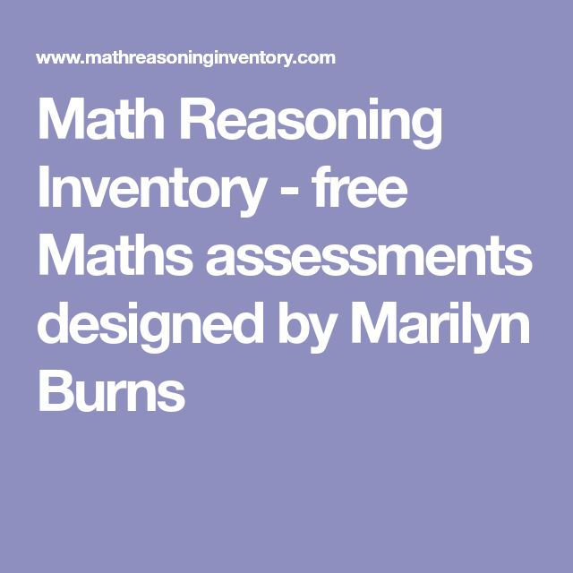 Math Reasoning Inventory - free Maths assessments designed by Marilyn Burns