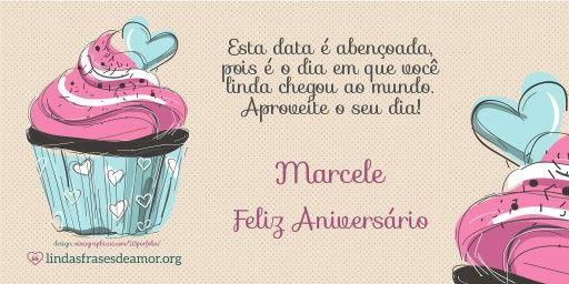 Imagem de bolos rosas com Mensagem de Feliz Aniversário para sobrinha com o nome Marcele. Esta data é abençoada, pois é o dia em que você $linda$ chegou ao mundo. Aproveite o seu dia!