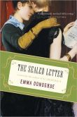 The Sealed Letter by Emma Donoghue    Lots of interesting historical details and painful development in the relationship of two women.