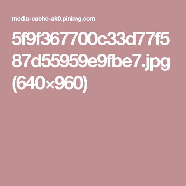 5f9f367700c33d77f587d55959e9fbe7.jpg (640×960)