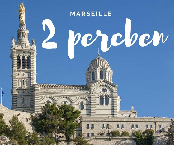 Marseille 2 percben - Marseille látnivalók és nevezetességek