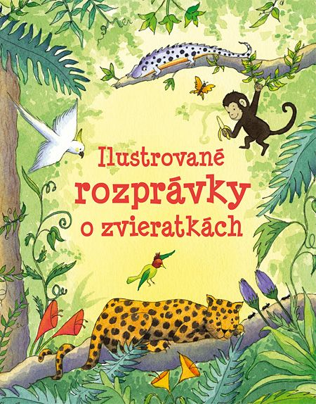Ilustrované rozprávky o zvieratkách | Svojtka & Co. vydavatelstvo