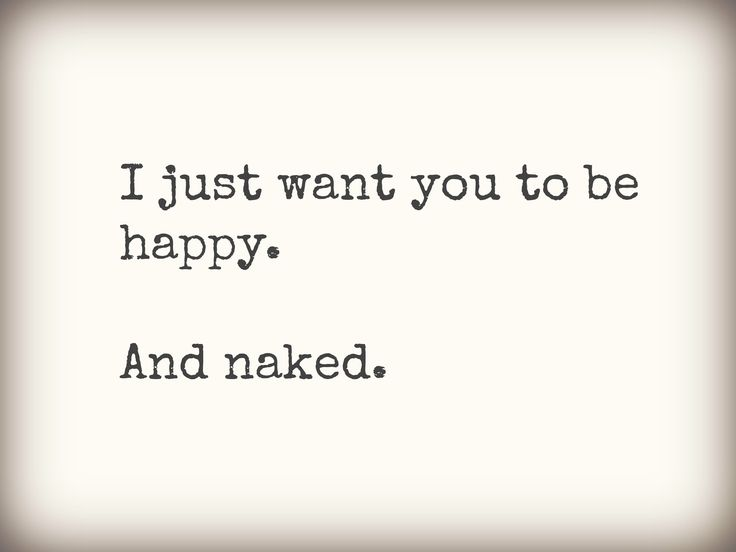 Happy  and Naked...Two Very Good Things