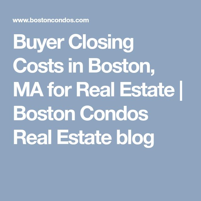 Buyer Closing Costs in Boston, MA for Real Estate  | Boston Condos Real Estate blog